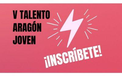 Requisitos para participar en el V Talento Aragón Joven